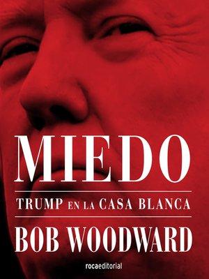cover image of Miedo. Trump en la Casa Blanca