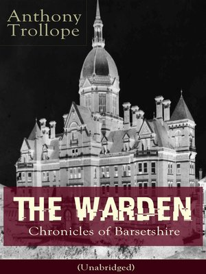 cover image of The Warden--Chronicles of Barsetshire (Unabridged)