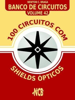 cover image of 100 Circuitos com Shields Ópticos