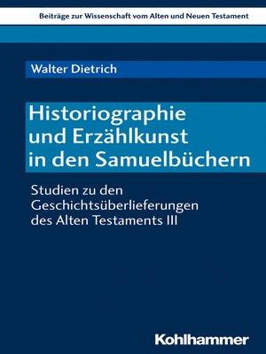 cover image of Historiographie und Erzählkunst in den Samuelbüchern