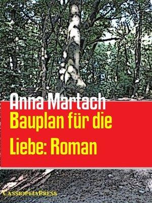 cover image of Bauplan für die Liebe