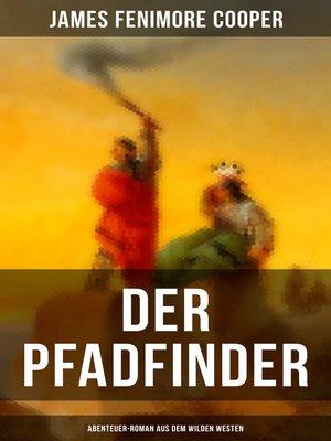 cover image of Der Pfadfinder (Abenteuer-Roman aus dem wilden Westen)