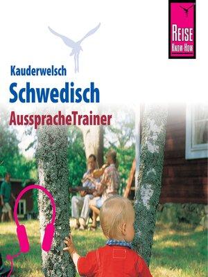 cover image of Reise Know-How Kauderwelsch AusspracheTrainer Schwedisch