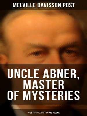 cover image of Uncle Abner, Master of Mysteries