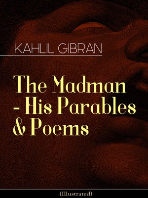 cover image of The Madman--His Parables & Poems (Illustrated)