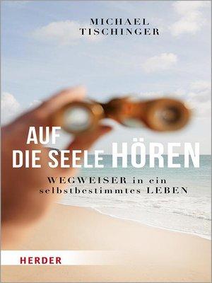 cover image of Auf die Seele hören