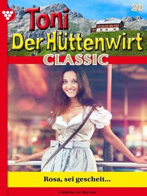 cover image of Toni der Hüttenwirt Classic 20 – Heimatroman