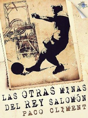 cover image of Las otras minas del Rey Salomón