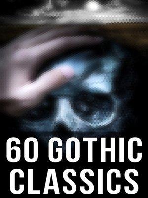 cover image of 60 Gothic Classics