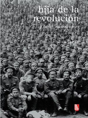 cover image of Hija de la revolución y otras narraciones