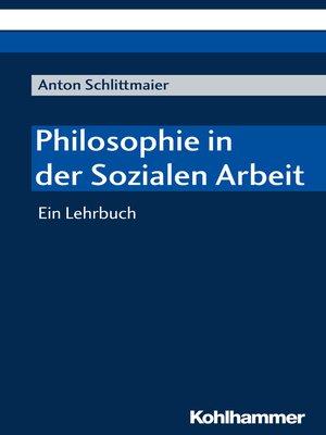 cover image of Philosophie in der Sozialen Arbeit
