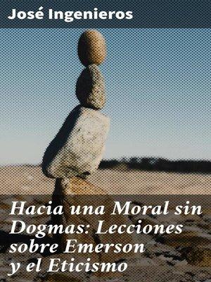 cover image of Hacia una Moral sin Dogmas