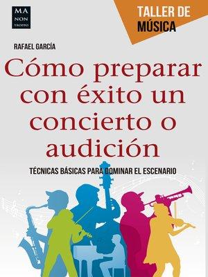cover image of Cómo preparar con éxito un concierto o audición