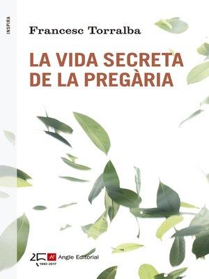 cover image of La vida secreta de la pregària