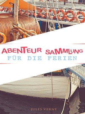 cover image of Abenteur-Sammlung für die Ferien