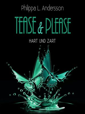 cover image of Tease & Please--hart und zart