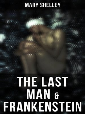 cover image of The Last Man & Frankenstein