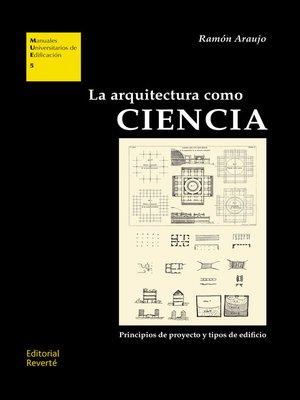 cover image of La arquitectura como ciencia