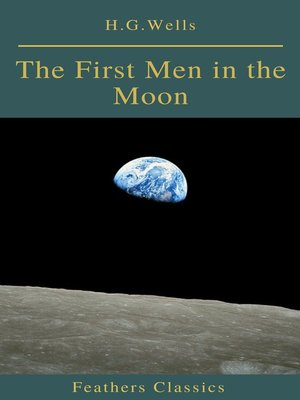cover image of The First Men in the Moon (Feathers Classics)