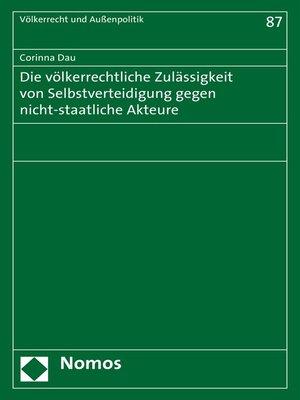 cover image of Die völkerrechtliche Zulässigkeit von Selbstverteidigung gegen nicht-staatliche Akteure