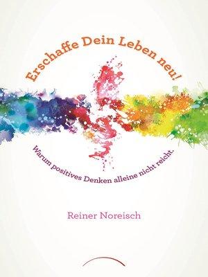 cover image of Erschaffe Dein Leben neu!