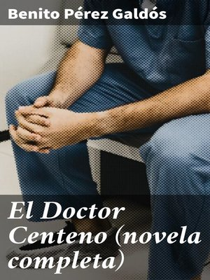 cover image of El Doctor Centeno (novela completa)