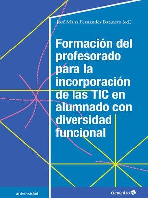 cover image of Formación del profesorado para la incorporación de las TIC en alumnado con diversidad funcional