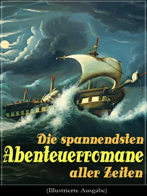 cover image of Die spannendsten Abenteuerromane aller Zeiten (Illustrierte Ausgabe)