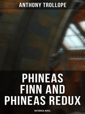 cover image of Phineas Finn and Phineas Redux (Historical Novel)