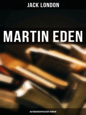 cover image of Martin Eden (Autobiographischer Roman)