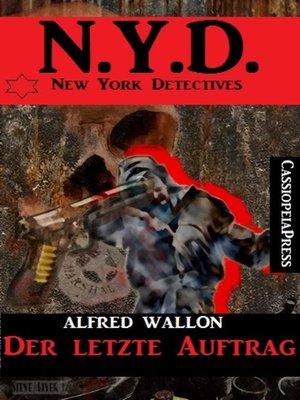 cover image of N.Y.D.--Der letzte Auftrag (New York Detectives)