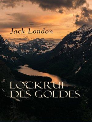 cover image of Lockruf des Goldes