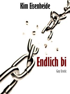 cover image of Endlich Bi