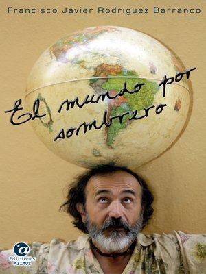 cover image of El mundo por sombrero