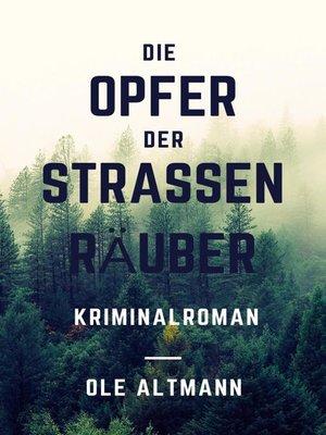 cover image of Die Opfer der Straßenräuber