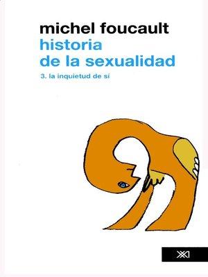 cover image of Historia de la sexualidad. Volume 3. La inquietud de sí