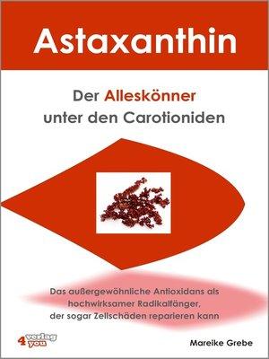 cover image of Astaxanthin--der Alleskönner unter den Carotioniden