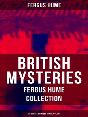 cover image of BRITISH MYSTERIES--Fergus Hume Collection