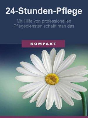 cover image of 24-Stunden-Pflege-- mit Hilfe von professionellen Pflegediensten schafft man das
