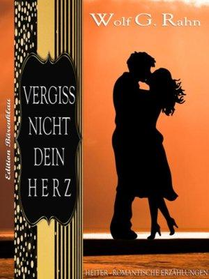 cover image of Vergiss nicht dein Herz