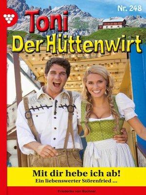 cover image of Toni der Hüttenwirt 248 – Heimatroman