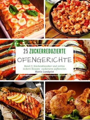cover image of 25 Zuckerreduzierte Ofengerichte--Band 2