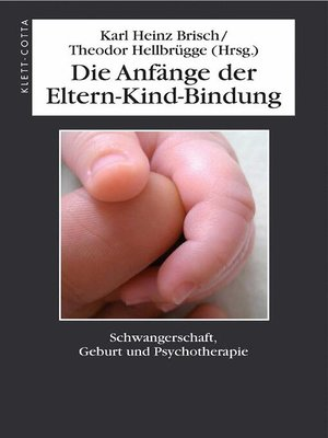 cover image of Die Anfänge der Eltern-Kind-Bindung
