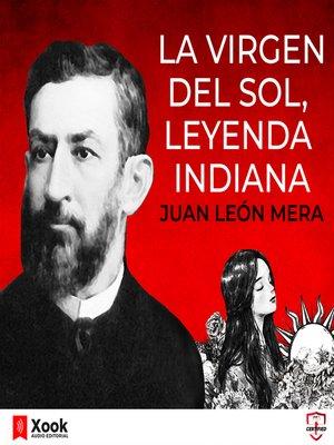 cover image of La virgen del sol, leyenda indiana