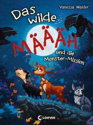 cover image of Das wilde Mäh und die Monster-Mission