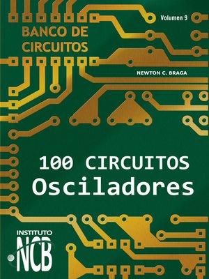 cover image of 100 Circuitos Osciladores