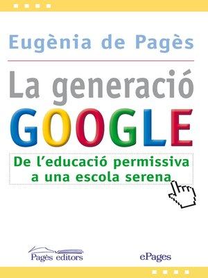 cover image of La generació Google
