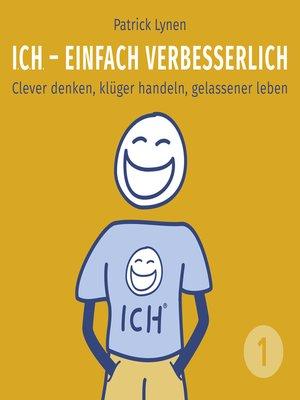 cover image of ICH--einfach verbesserlich--Teil 1
