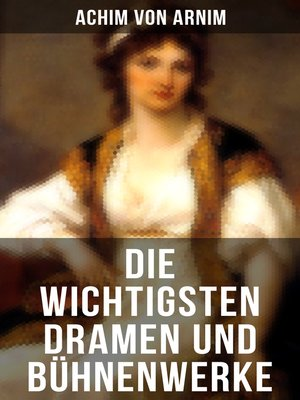 cover image of Die wichtigsten Dramen und Bühnenwerke