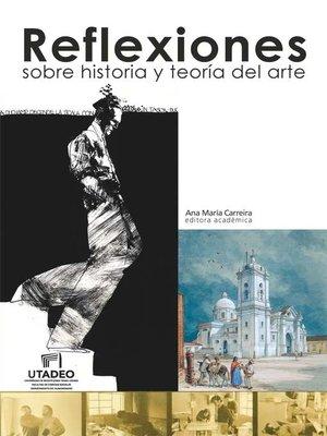 cover image of Reflexiones sobre historia y teoría del arte